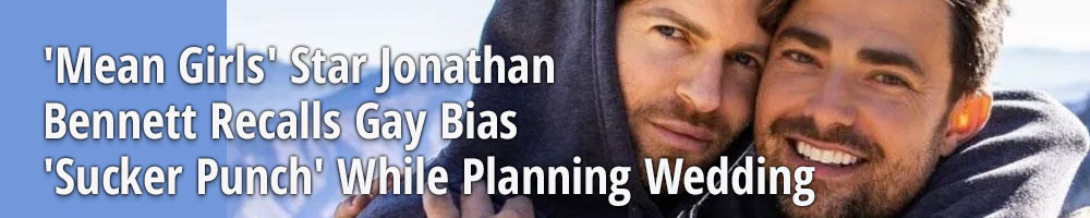 'Mean Girls' Star Jonathan Bennett Recalls Gay Bias 'Sucker Punch' While Planning Wedding