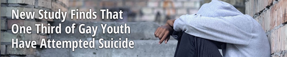 New Study Finds That One Third of Gay Youth Have Attempted Suicide