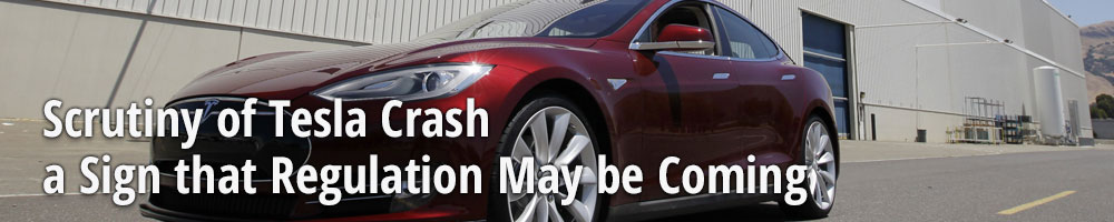 Scrutiny of Tesla Crash a Sign that Regulation May be Coming