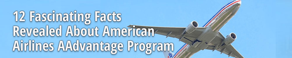 12 Fascinating Facts Revealed About American Airlines AAdvantage Program