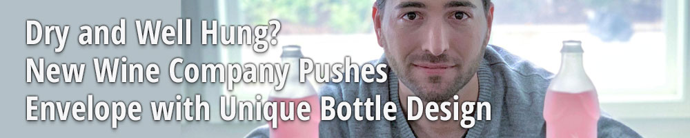 Dry and Well Hung? New Wine Company Pushes Envelope with Unique Bottle Design