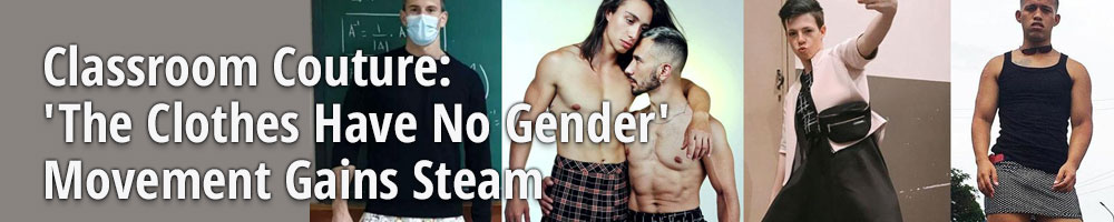 Classroom Couture: 'The Clothes Have No Gender' Movement Gains Steam