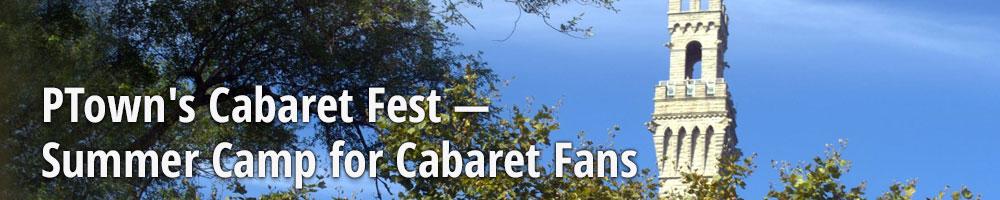 PTown's Cabaret Fest — Summer Camp for Cabaret Fans