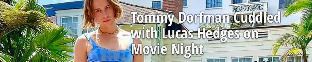 Tommy Dorfman Cuddled with Lucas Hedges on Movie Night