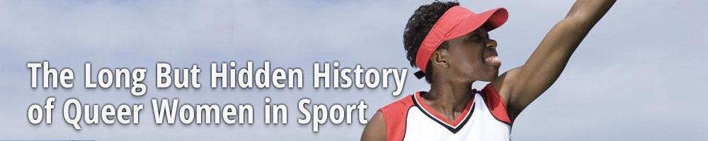 The Long But Hidden History of Queer Women in Sport