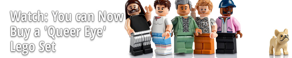 Watch: You Can Now Buy a 'Queer Eye' Lego Set