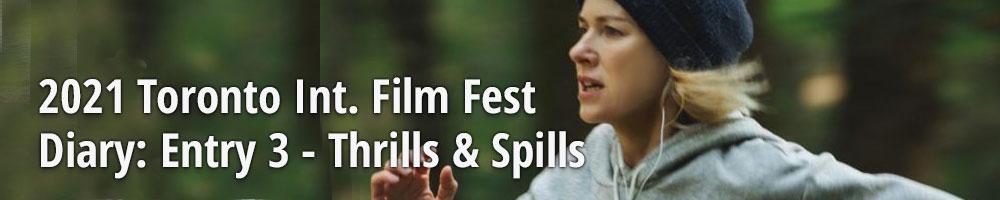 2021 Toronto Int. Film Fest Diary: Entry 3 - Thrills & Spills