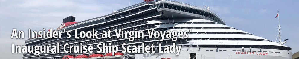 An Insider's Look at Virgin Voyages' Inaugural Cruise Ship Scarlet Lady