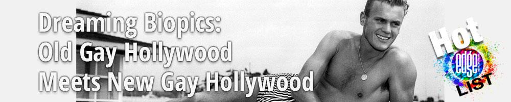 Dreaming Biopics: Old Gay Hollywood Meets New Gay Hollywood