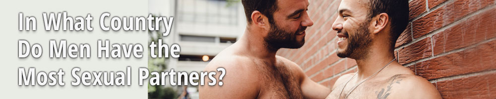 In What Country Do Men Have the Most Sexual Partners?