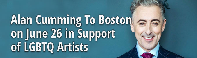 Alan Cumming To Boston on June 26 in Support of LGBTQ Artists