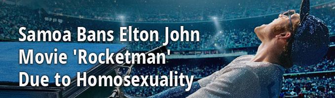 Samoa Bans Elton John Movie 'Rocketman' Due to Homosexuality