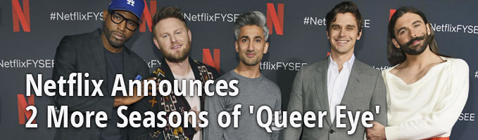 Netflix Announces 2 More Seasons of 'Queer Eye'