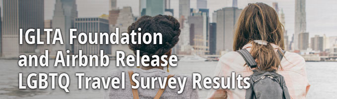 IGLTA Foundation and Airbnb Release LGBTQ Travel Survey Results