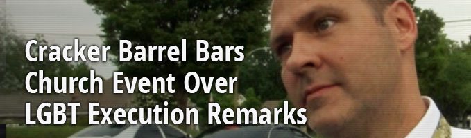 Cracker Barrel Bars Church Event Over LGBT Execution Remarks