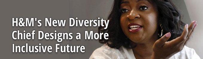 H&M's New Diversity Chief Designs a More Inclusive Future