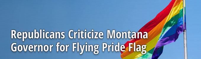 Republicans Criticize Montana Governor for Flying Pride Flag