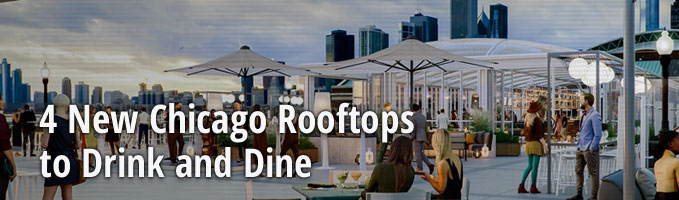 4 New Chicago Rooftops to Drink and Dine