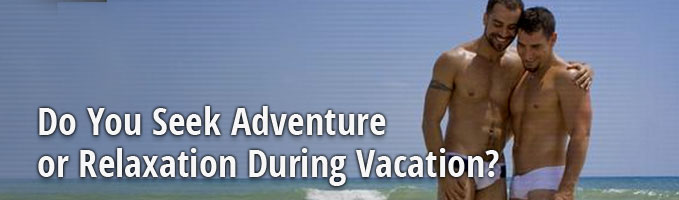 Do You Seek Adventure or Relaxation During Vacation?