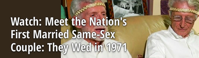 Watch: Meet the Nation's First Married Same-Sex Couple: They Wed in 1971