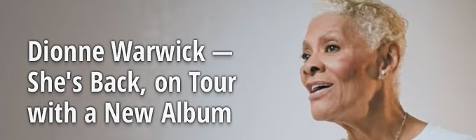 Dionne Warwick — She's Back, on Tour with a New Album