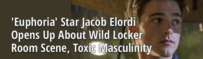 'Euphoria' Star Jacob Elordi Opens Up About Wild Locker Room Scene, Toxic Masculinity