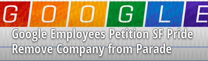 Google Employees Petition SF Pride Remove Company from Parade
