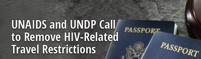 UNAIDS and UNDP Call to Remove HIV-Related Travel Restrictions