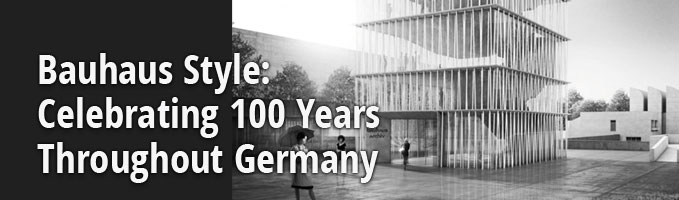 Bauhaus Style: Celebrating 100 Years Throughout Germany