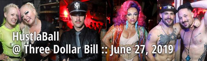 HustlaBall @ Three Dollar Bill :: June 27, 2019
