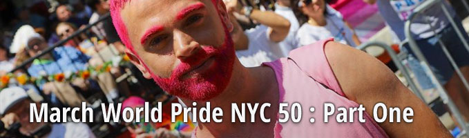 March World Pride NYC 50 : Part One