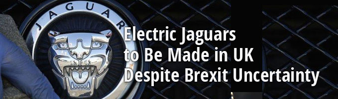 Electric Jaguars to Be Made in UK Despite Brexit Uncertainty