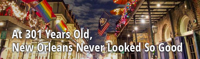 At 301 Years Old, New Orleans Never Looked So Good