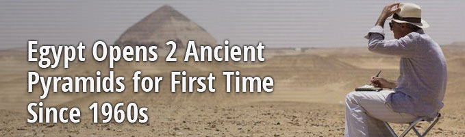 Egypt Opens 2 Ancient Pyramids for First Time Since 1960s