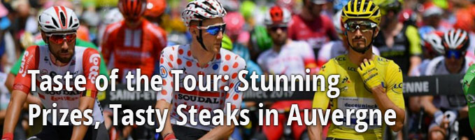 Taste of the Tour: Stunning Prizes, Tasty Steaks in Auvergne