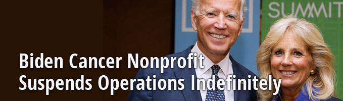 Biden Cancer Nonprofit Suspends Operations Indefinitely