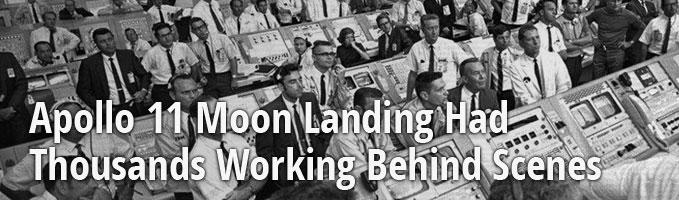 Apollo 11 Moon Landing Had Thousands Working Behind Scenes
