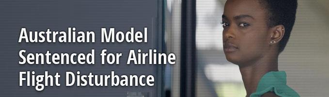 Australian Model Sentenced for Airline Flight Disturbance