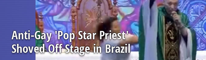 Anti-Gay 'Pop Star Priest' Shoved Off Stage in Brazil
