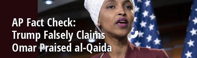 AP Fact Check: Trump Falsely Claims Omar Praised al-Qaida