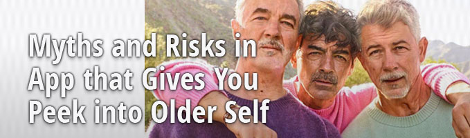 Myths and Risks in App that Gives You Peek into Older Self