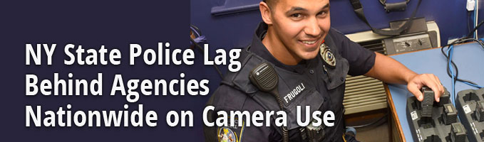 NY State Police Lag Behind Agencies Nationwide on Camera Use