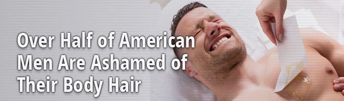 Over Half of American Men Are Ashamed of Their Body Hair