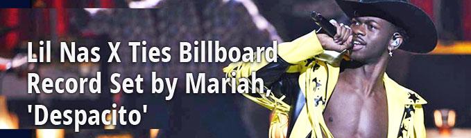 Lil Nas X Ties Billboard Record Set by Mariah, 'Despacito'