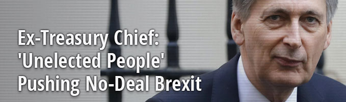Ex-Treasury Chief: 'Unelected People' Pushing No-Deal Brexit