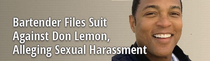 Bartender Files Suit Against Don Lemon, Alleging Sexual Harassment