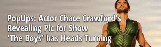 PopUps: Actor Chace Crawford's Revealing Pic for Show 'The Boys' has Heads Turning