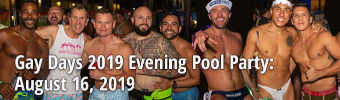 Gay Days 2019 Evening Pool Party: August 16, 2019