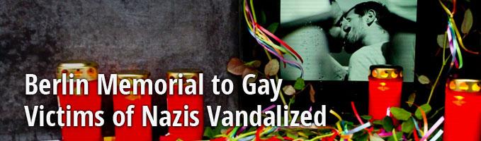 Berlin Memorial to Gay Victims of Nazis Vandalized