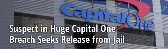 Suspect in Huge Capital One Breach Seeks Release from Jail